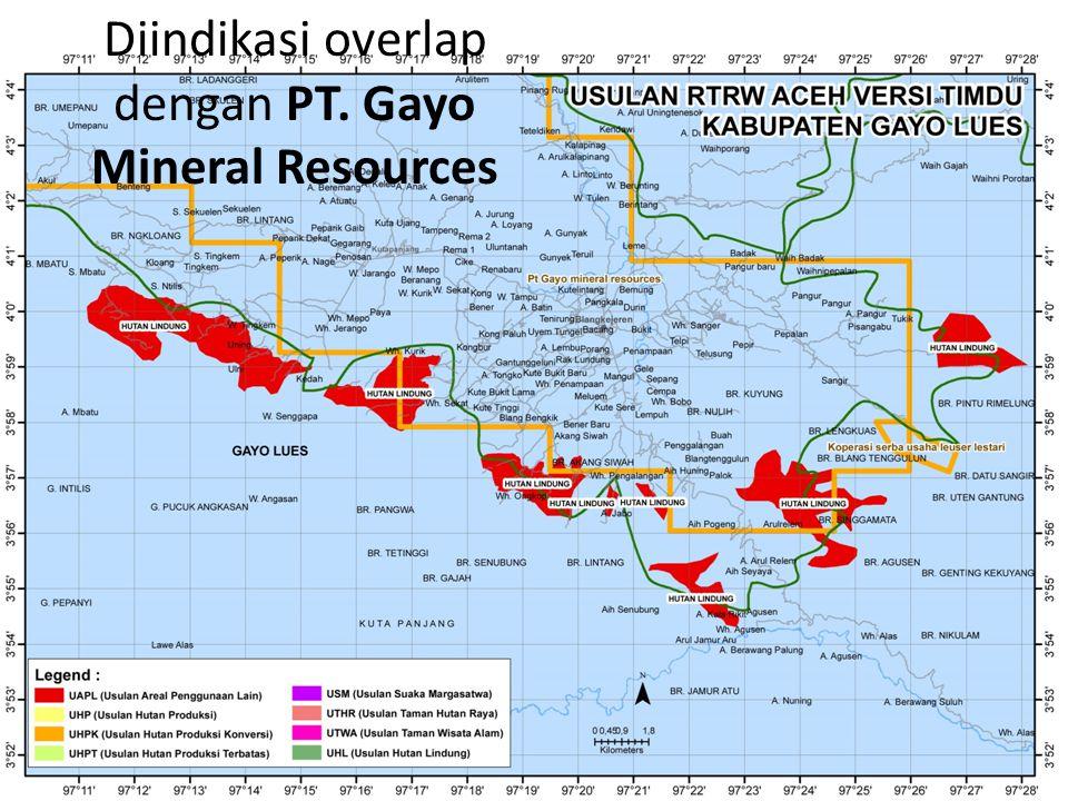 Diindikasi overlap dengan PT. Gayo Mineral Resources