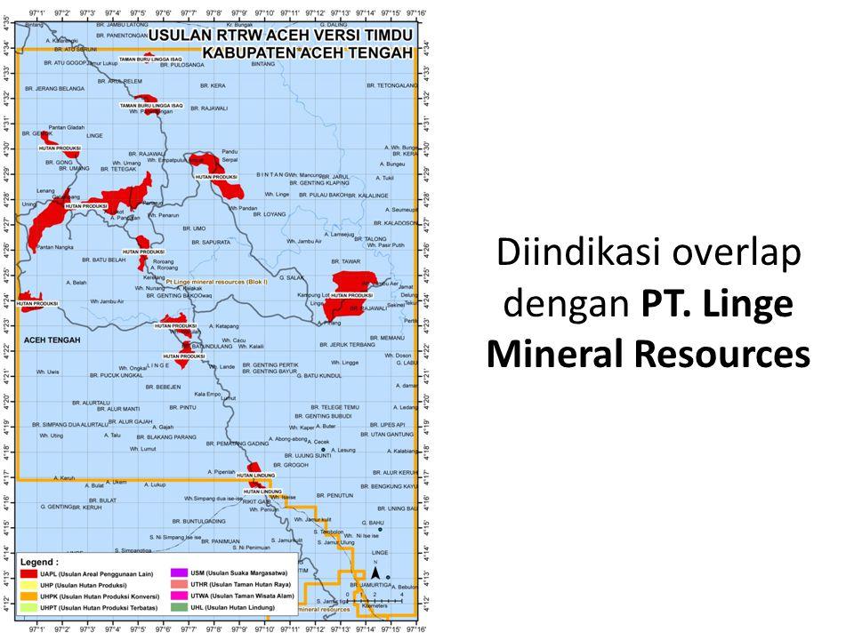 Diindikasi overlap dengan PT. Linge Mineral Resources