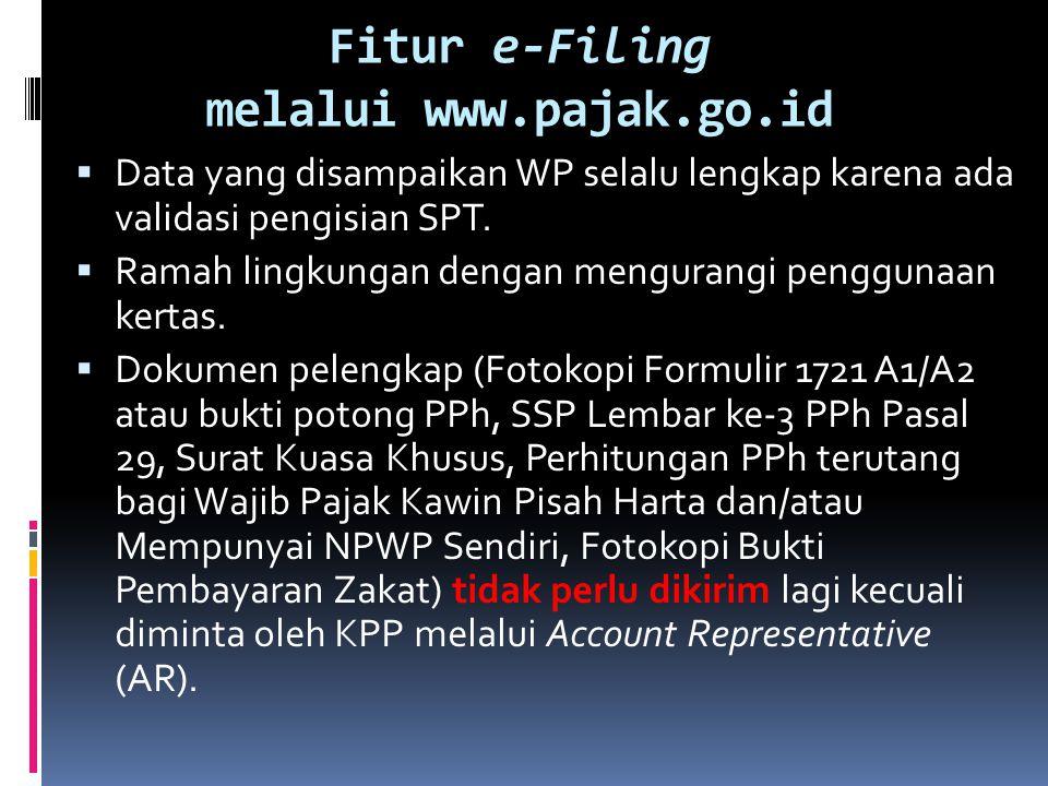  Data yang disampaikan WP selalu lengkap karena ada validasi pengisian SPT.  Ramah lingkungan dengan mengurangi penggunaan kertas.  Dokumen pelengk