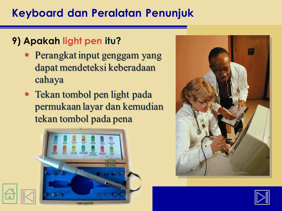Keyboard dan Peralatan Penunjuk 9) Apakah light pen itu.