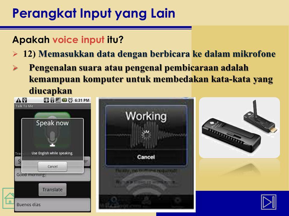 Perangkat Input yang Lain Apakah voice input itu.
