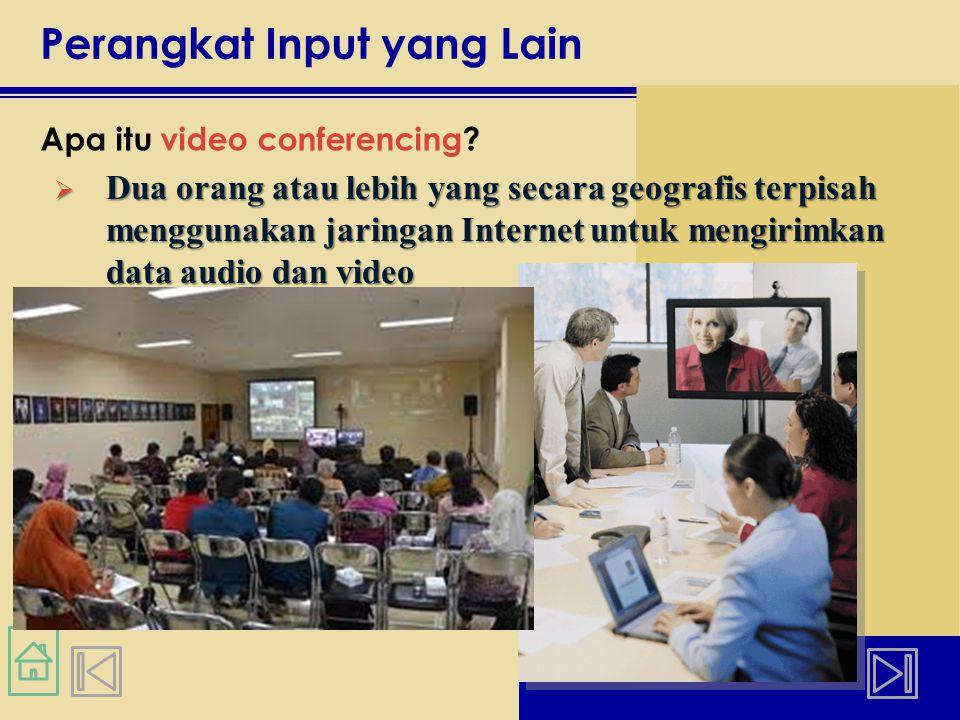 Perangkat Input yang Lain Apa itu video conferencing.
