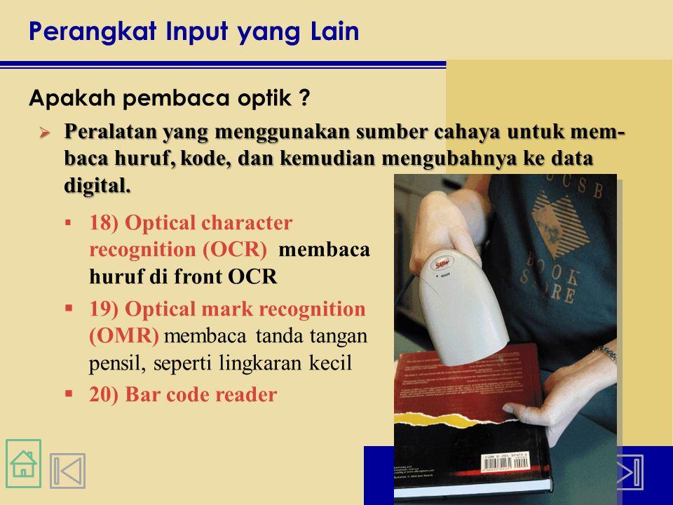 Perangkat Input yang Lain Apakah pembaca optik .