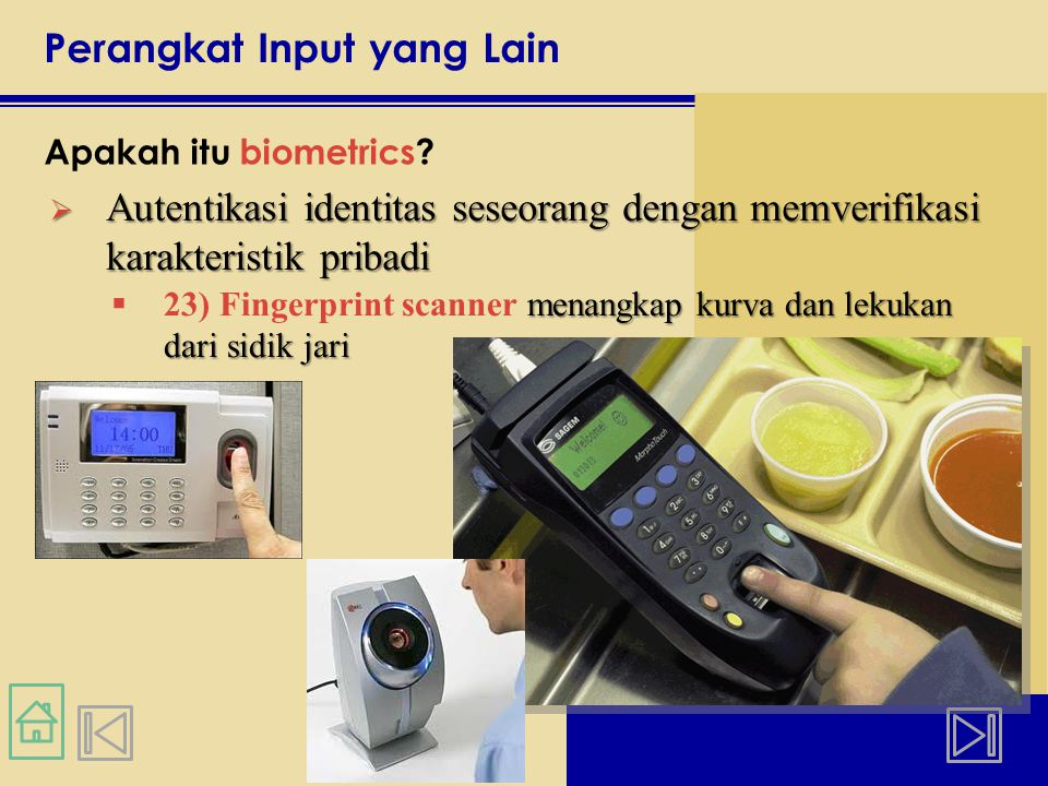 Perangkat Input yang Lain Apakah itu biometrics.