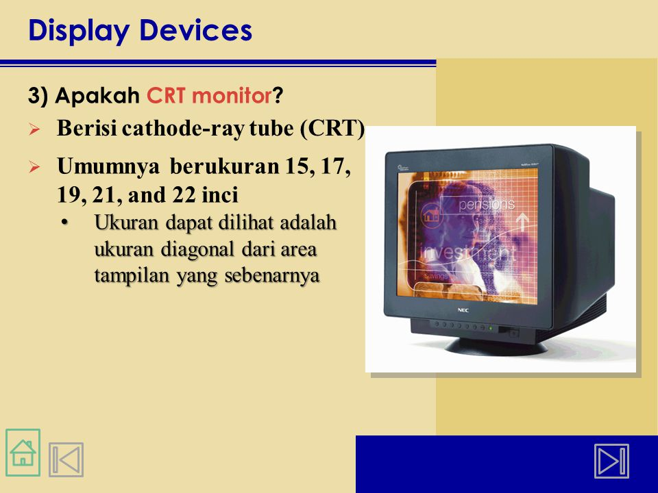 Display Devices 3) Apakah CRT monitor.