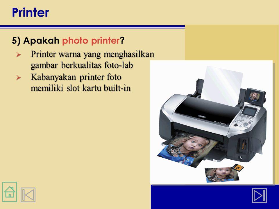 Printer 5) Apakah photo printer.