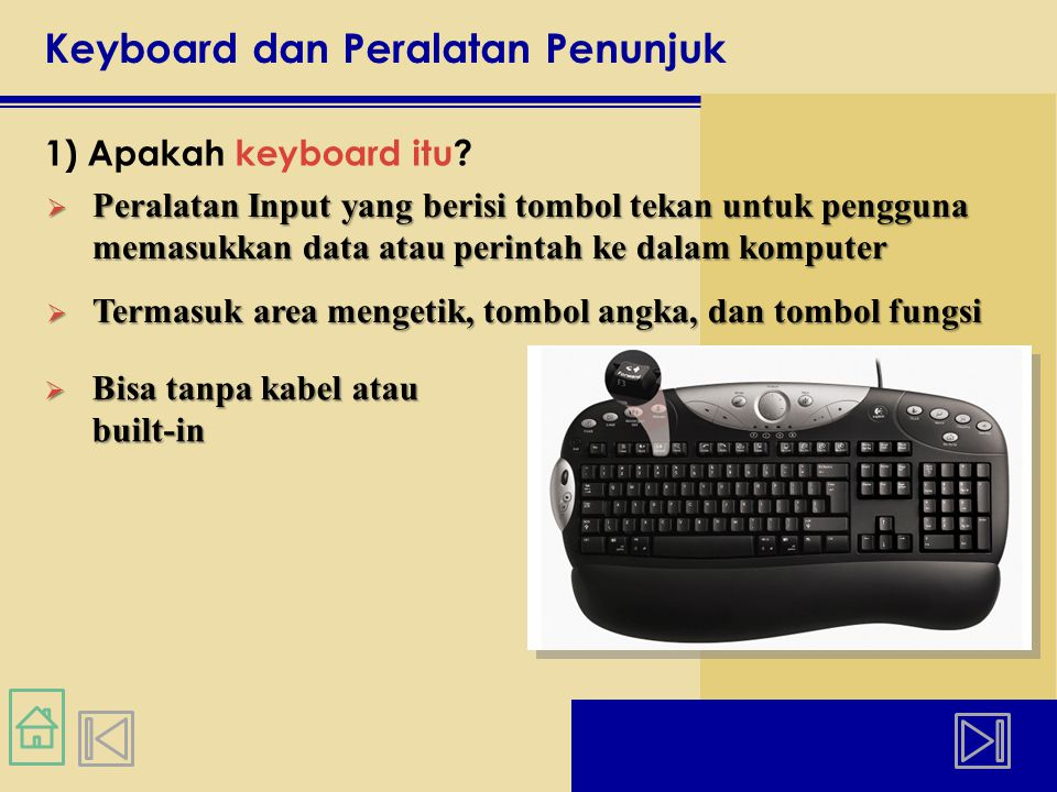 Keyboard dan Peralatan Penunjuk 1) Apakah keyboard itu.