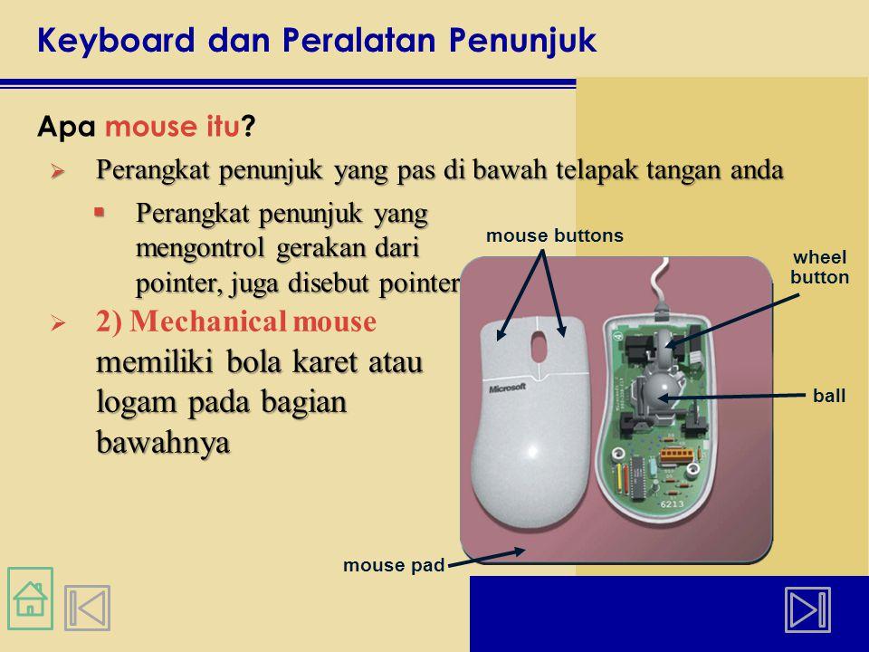 Keyboard dan Peralatan Penunjuk 3) Apa optical mouse itu.