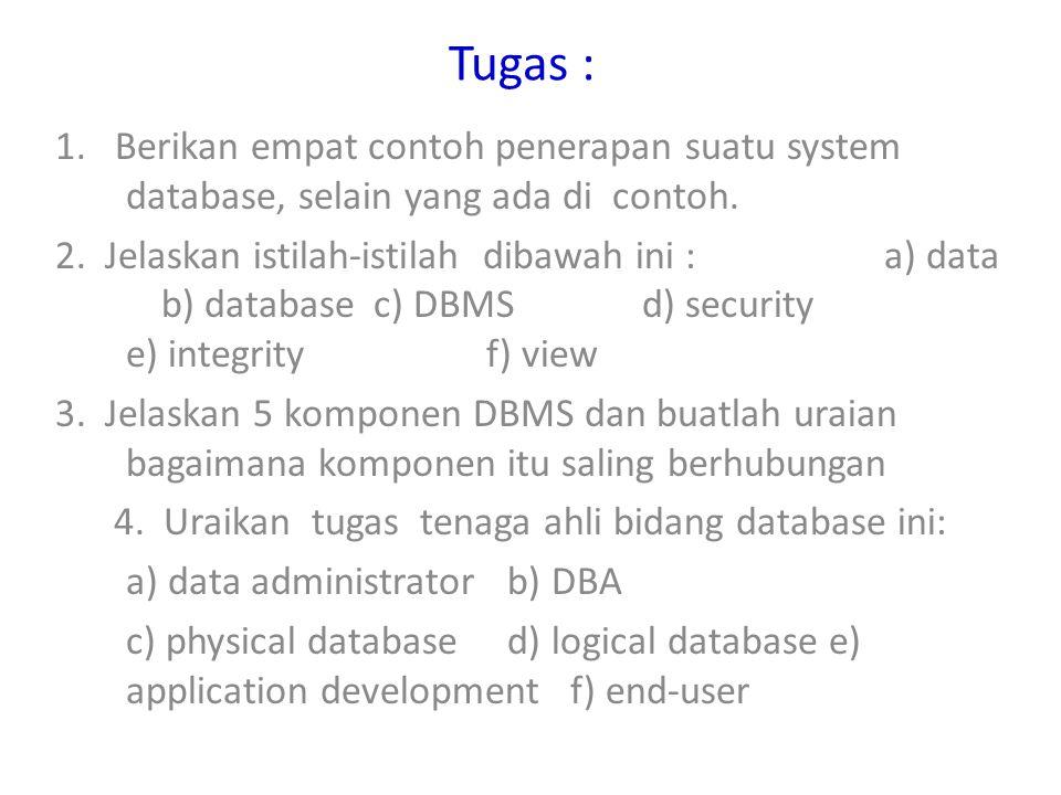 Tugas : 1.Berikan empat contoh penerapan suatu system database, selain yang ada di contoh.