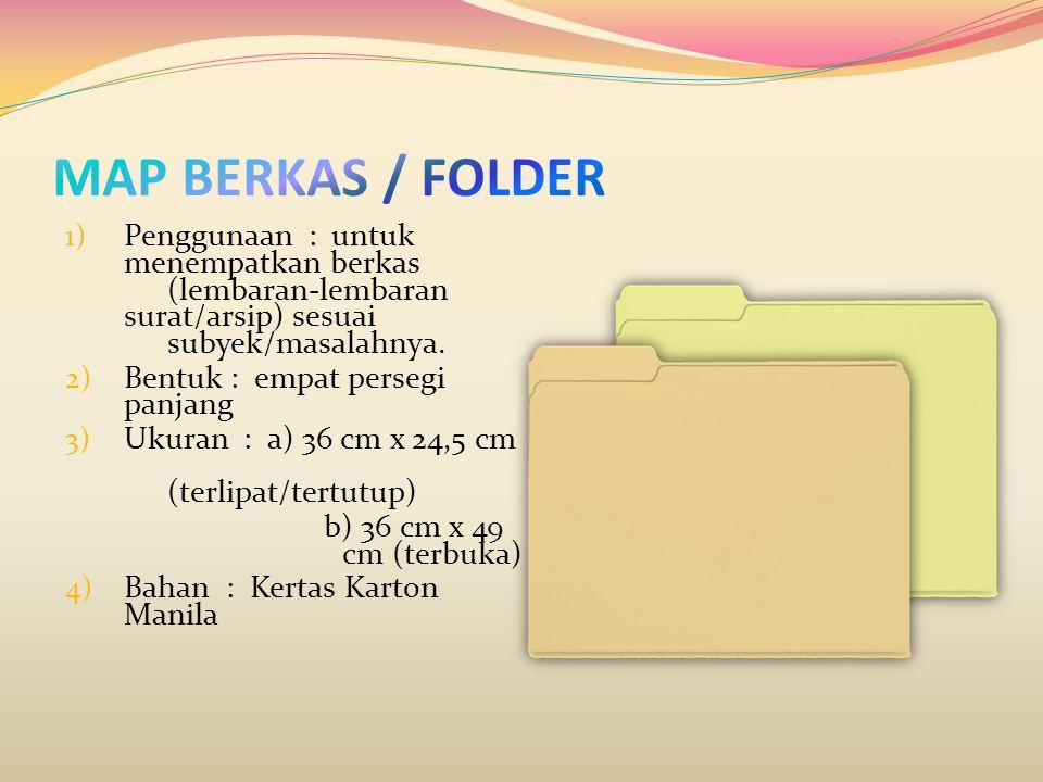 1) Penggunaan : untuk menempatkan berkas (lembaran-lembaran surat/arsip) sesuai subyek/masalahnya. 2) Bentuk : empat persegi panjang 3) Ukuran : a) 36
