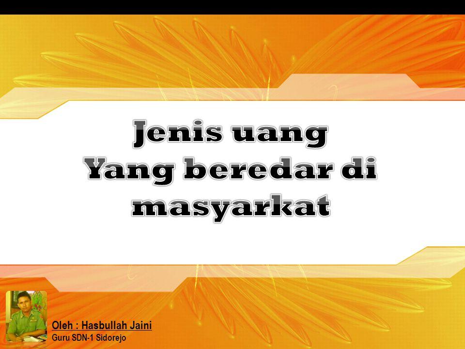 Oleh : Hasbullah Jaini Guru SDN-1 Sidorejo MATERI PENDAMPING - IPS KELAS III SEMESTER 2