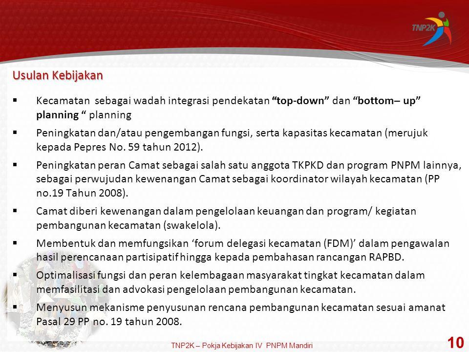 """Page  10 Usulan Kebijakan """"  Kecamatan sebagai wadah integrasi pendekatan """"top-down"""" dan """"bottom– up"""" planning """" planning  Peningkatan dan/atau pen"""