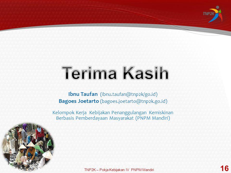 Page  16 Ibnu Taufan (ibnu.taufan@tnp2k/go.id) Bagoes Joetarto (bagoes.joetarto@tnp2k.go.id) Kelompok Kerja Kebijakan Penanggulangan Kemiskinan Berba