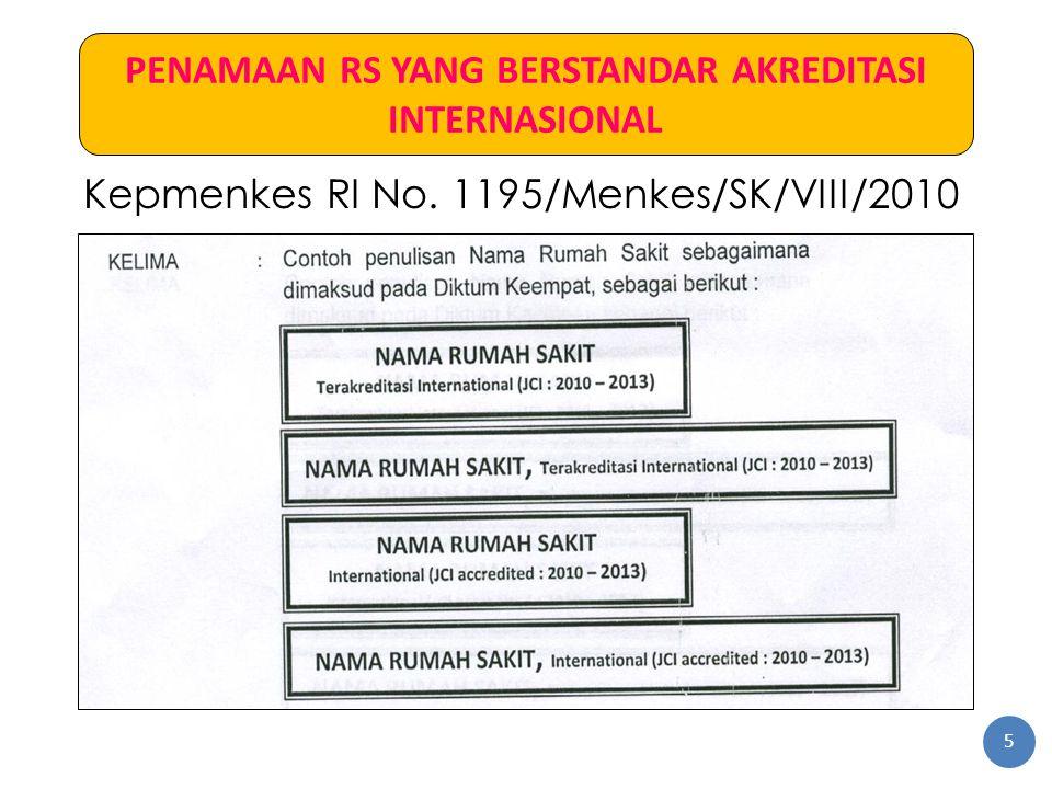 PENAMAAN RS YANG BERSTANDAR AKREDITASI INTERNASIONAL Kepmenkes RI No. 1195/Menkes/SK/VIII/2010 5