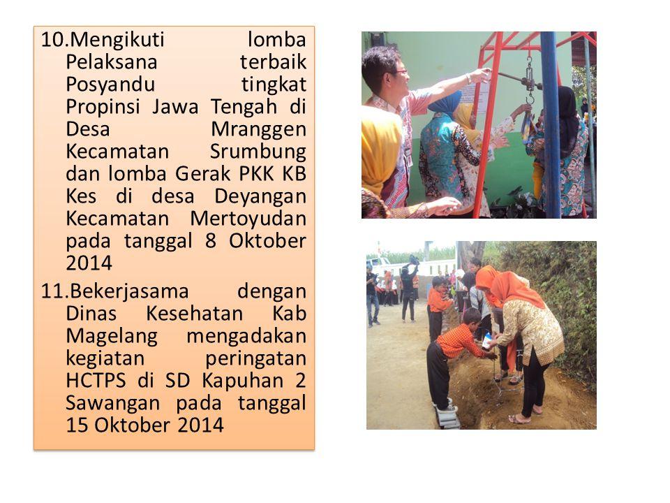 10.Mengikuti lomba Pelaksana terbaik Posyandu tingkat Propinsi Jawa Tengah di Desa Mranggen Kecamatan Srumbung dan lomba Gerak PKK KB Kes di desa Deya