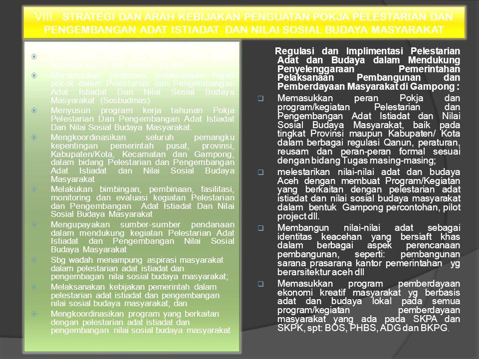 VII. STRATEGI DAN ARAH KEBIJAKAN IMPLEMENTASI REGULASI dan PROGRAM KEGIATAN  Memasukkan peran Pokja dan program/kegiatan Pelestarian dan Pengembangan