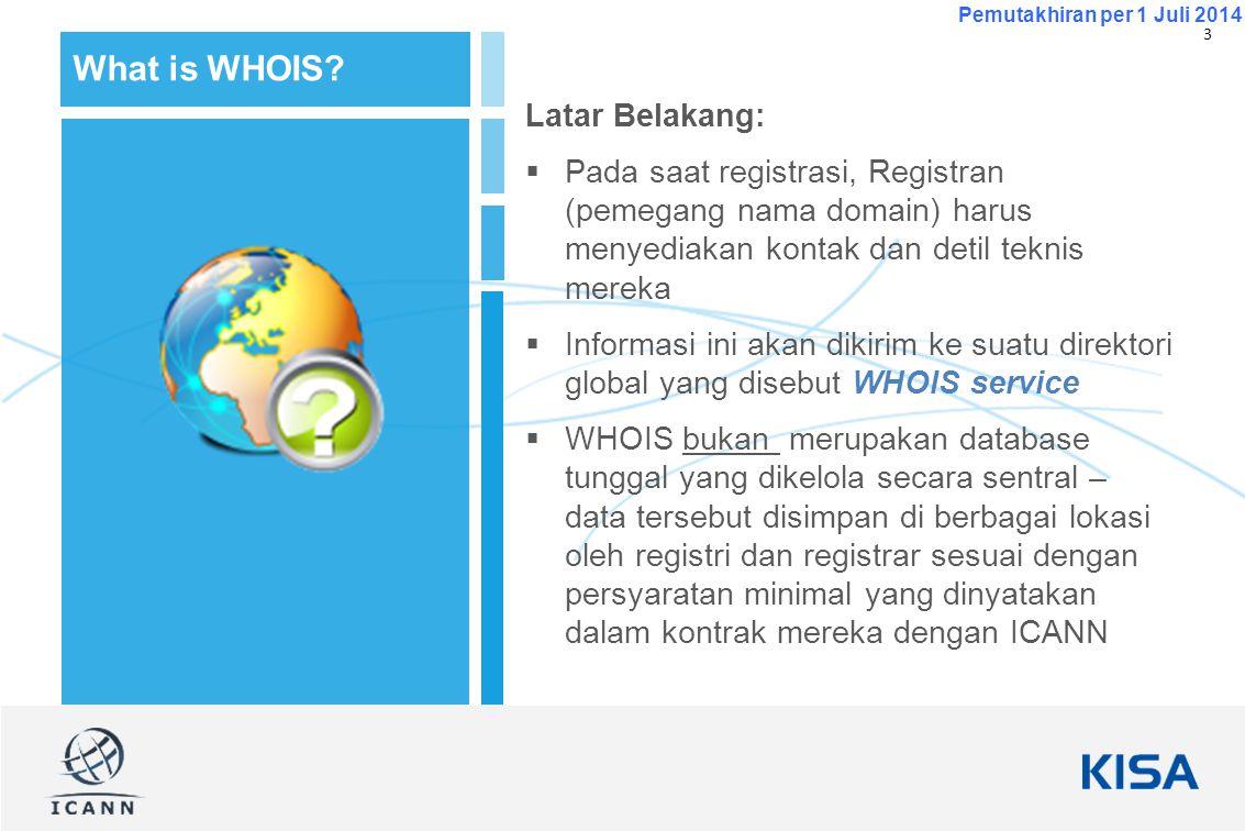 4 Pemutakhiran per 1 Juli 2014 Contoh lookup WHOIS