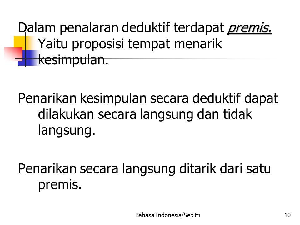 Bahasa Indonesia/Sepitri10 premis.Dalam penalaran deduktif terdapat premis.