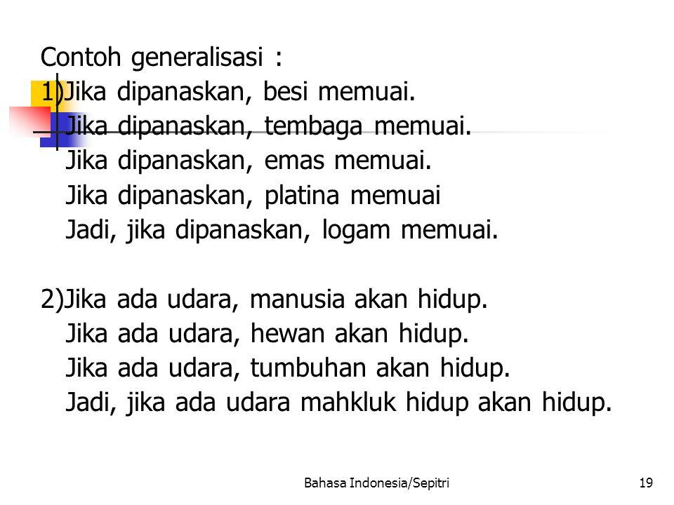 Bahasa Indonesia/Sepitri19 Contoh generalisasi : 1)Jika dipanaskan, besi memuai.
