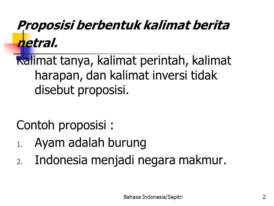 Bahasa Indonesia/Sepitri2 Proposisi berbentuk kalimat berita netral.