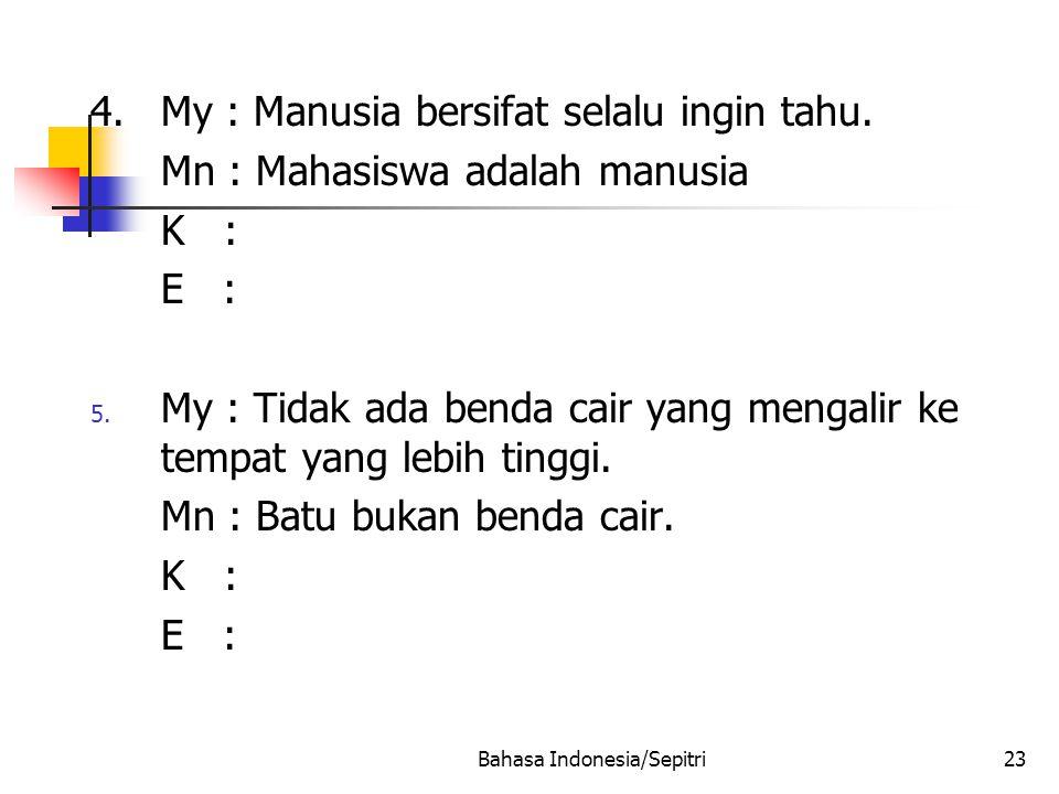 Bahasa Indonesia/Sepitri23 4.My : Manusia bersifat selalu ingin tahu.