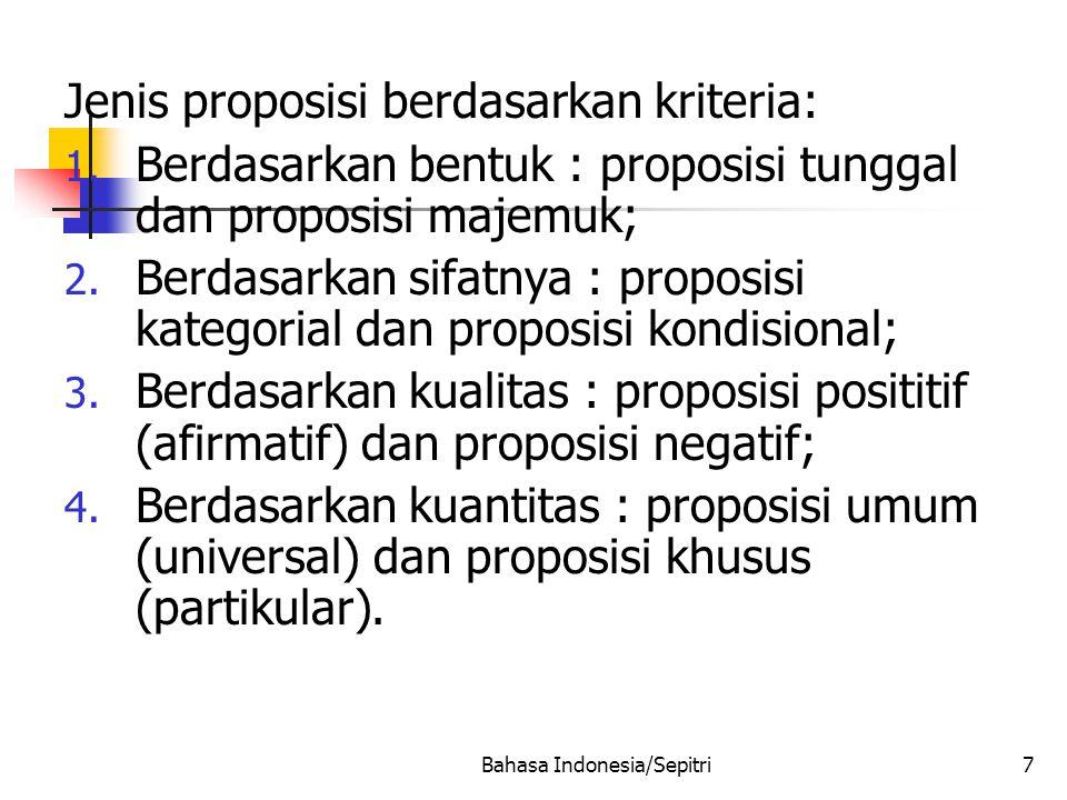 Bahasa Indonesia/Sepitri7 Jenis proposisi berdasarkan kriteria: 1.