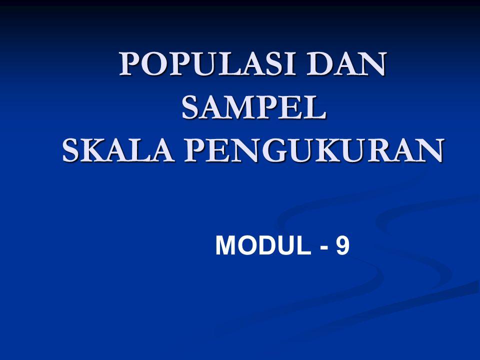 POPULASI DAN SAMPEL SKALA PENGUKURAN MODUL - 9