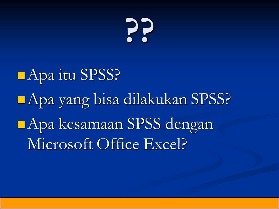 ?.Apa itu SPSS. Apa itu SPSS. Apa yang bisa dilakukan SPSS.