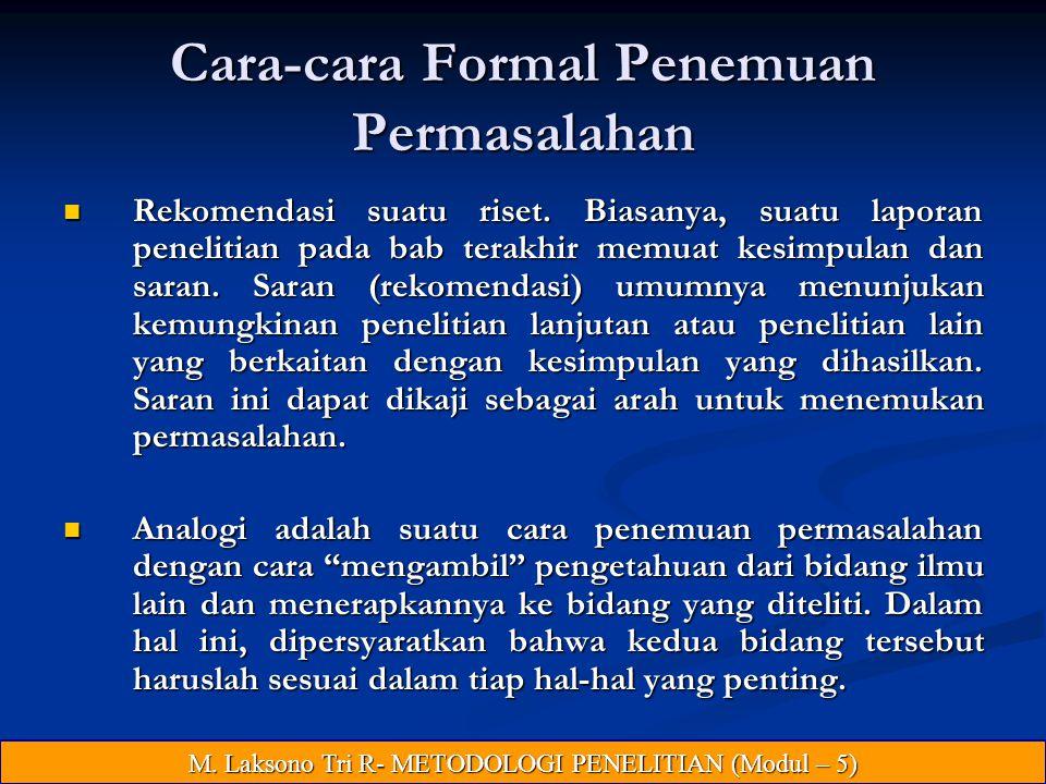 Cara-cara Formal Penemuan Permasalahan Rekomendasi suatu riset.