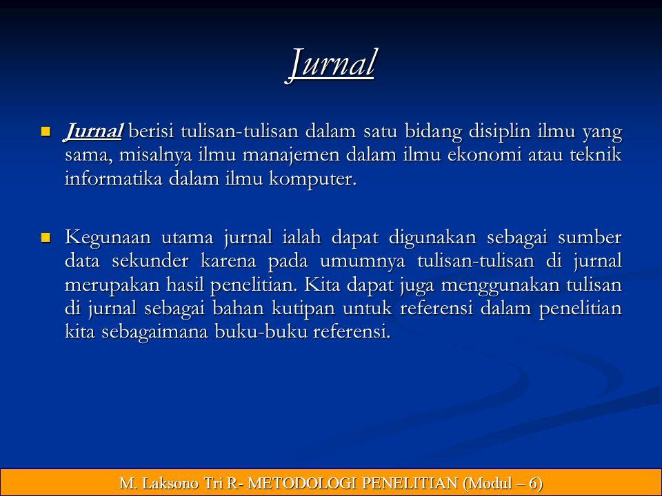 Jurnal Jurnal berisi tulisan-tulisan dalam satu bidang disiplin ilmu yang sama, misalnya ilmu manajemen dalam ilmu ekonomi atau teknik informatika dalam ilmu komputer.