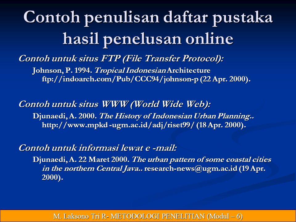 Contoh penulisan daftar pustaka hasil penelusan online Contoh untuk situs FTP (File Transfer Protocol): Johnson, P.