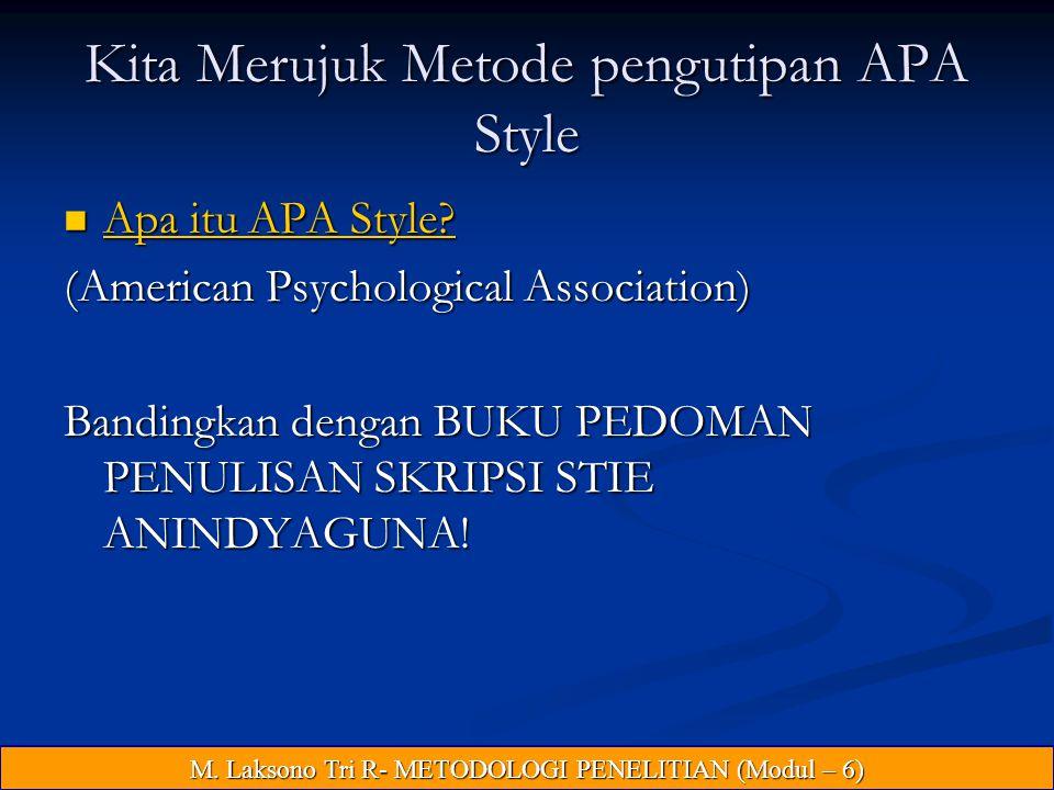 Kita Merujuk Metode pengutipan APA Style Apa itu APA Style.