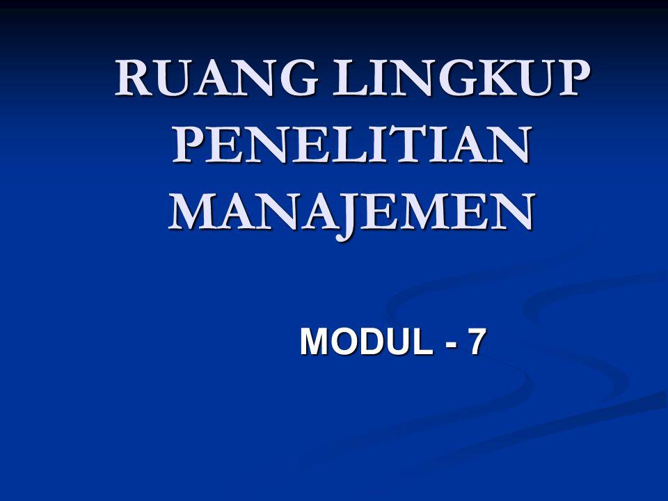 RUANG LINGKUP PENELITIAN MANAJEMEN MODUL - 7