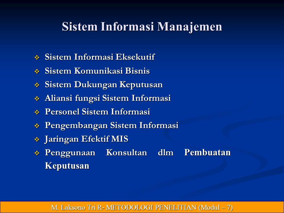 Sistem Informasi Manajemen  Sistem Informasi Eksekutif  Sistem Komunikasi Bisnis  Sistem Dukungan Keputusan  Aliansi fungsi Sistem Informasi  Personel Sistem Informasi  Pengembangan Sistem Informasi  Jaringan Efektif MIS  Penggunaan Konsultan dlm Pembuatan Keputusan M.