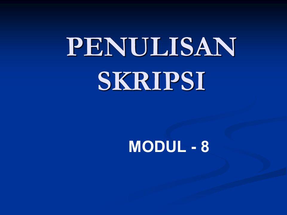 PENULISAN SKRIPSI MODUL - 8