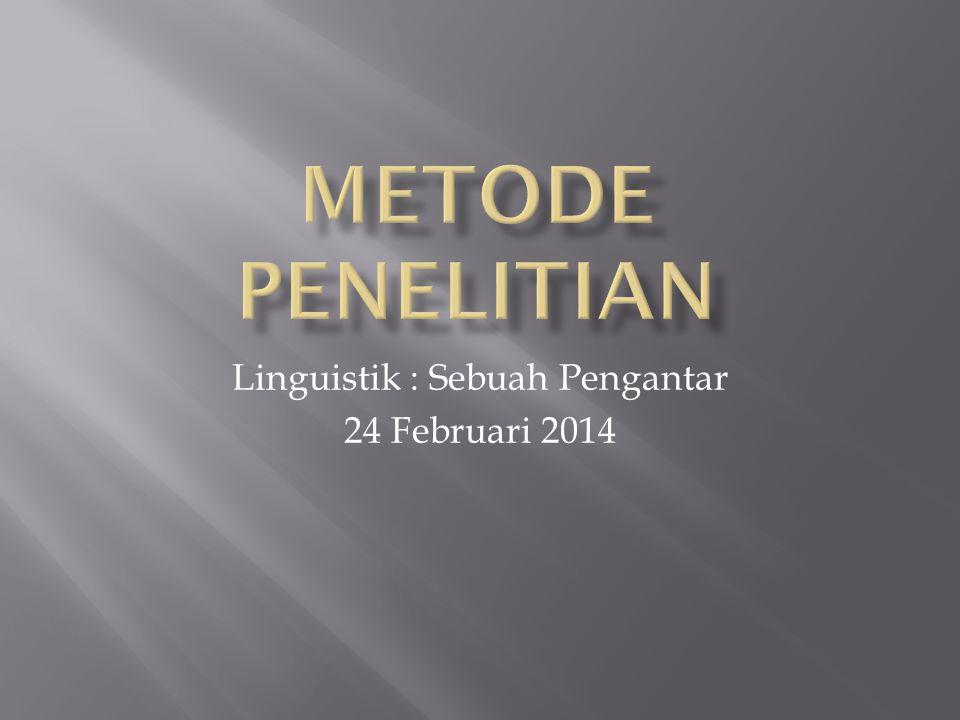 Linguistik : Sebuah Pengantar 24 Februari 2014