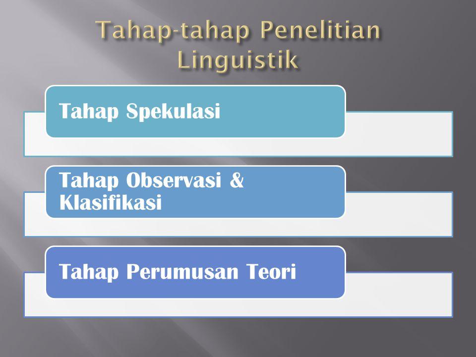 Tahap Spekulasi Tahap Observasi & Klasifikasi Tahap Perumusan Teori