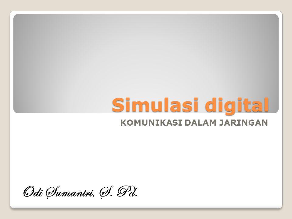 Simulasi digital KOMUNIKASI DALAM JARINGAN Odi Sumantri, S. Pd.