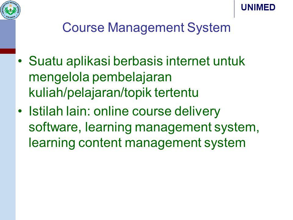 Course Management System Suatu aplikasi berbasis internet untuk mengelola pembelajaran kuliah/pelajaran/topik tertentu Istilah lain: online course del