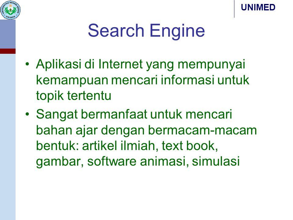 Search Engine Aplikasi di Internet yang mempunyai kemampuan mencari informasi untuk topik tertentu Sangat bermanfaat untuk mencari bahan ajar dengan b