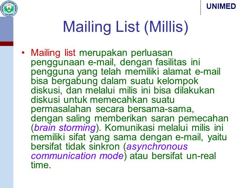 Mailing List (Millis) Mailing list merupakan perluasan penggunaan e-mail, dengan fasilitas ini pengguna yang telah memiliki alamat e-mail bisa bergabu