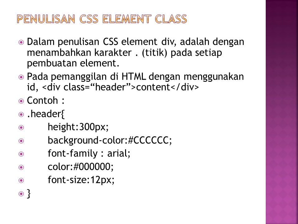  Dalam penulisan CSS element div, adalah dengan menambahkan karakter.