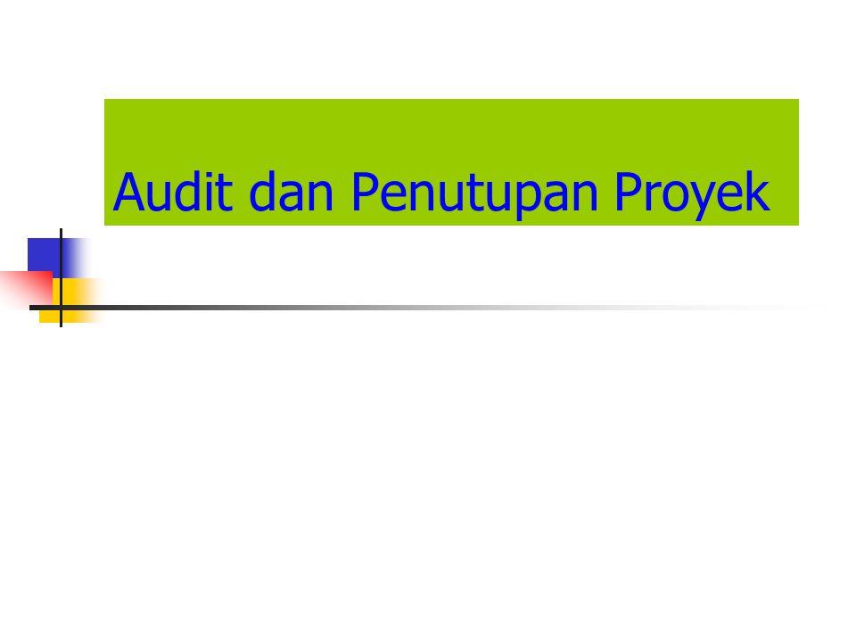 Audit Proyek Audit Proyek meliputi 3 tugas utama : 1.