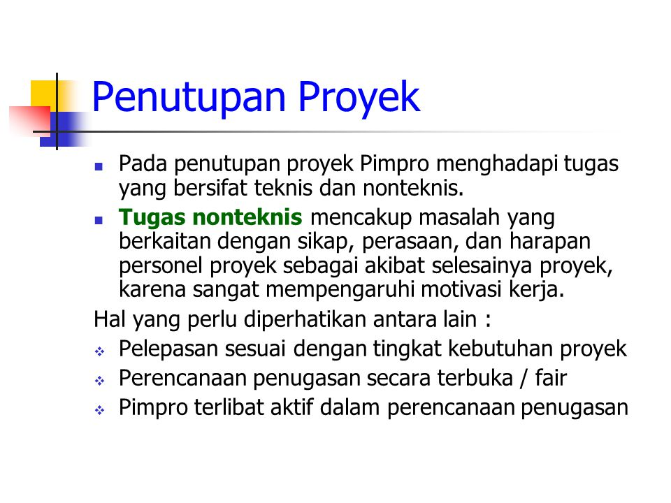 Pada penutupan proyek Pimpro menghadapi tugas yang bersifat teknis dan nonteknis.