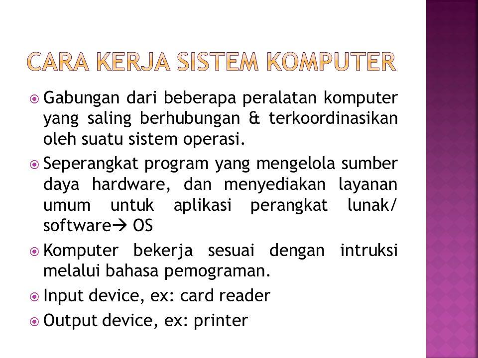  Gabungan dari beberapa peralatan komputer yang saling berhubungan & terkoordinasikan oleh suatu sistem operasi.