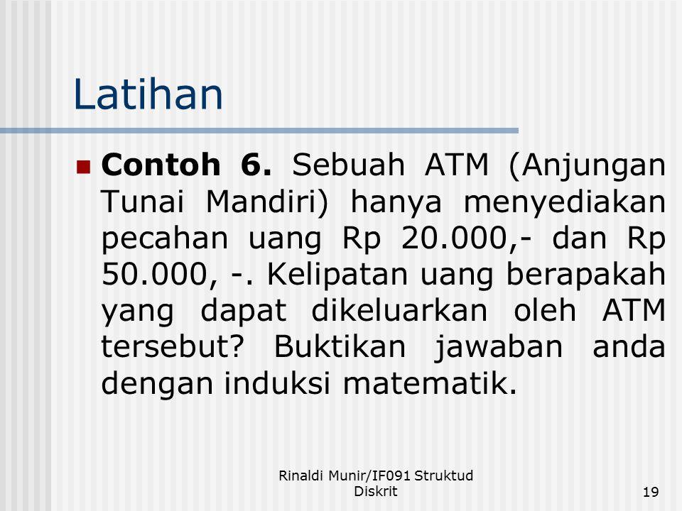Rinaldi Munir/IF091 Struktud Diskrit19 Latihan Contoh 6. Sebuah ATM (Anjungan Tunai Mandiri) hanya menyediakan pecahan uang Rp 20.000,- dan Rp 50.000,