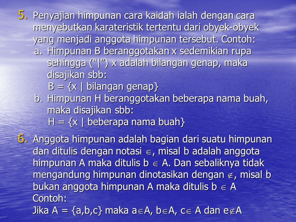  PENYAJIAN HIMPUNAN 1. Suatu himpunan biasanya dilambangkan dengan huruf-huruf besar (A, B, P dll). 2. Anggota atau elemen atau unsur himpunan biasan