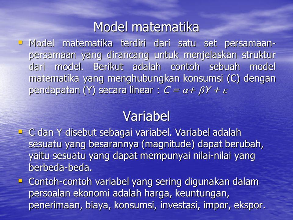 Model matematika  Model matematika terdiri dari satu set persamaan- persamaan yang dirancang untuk menjelaskan struktur dari model.