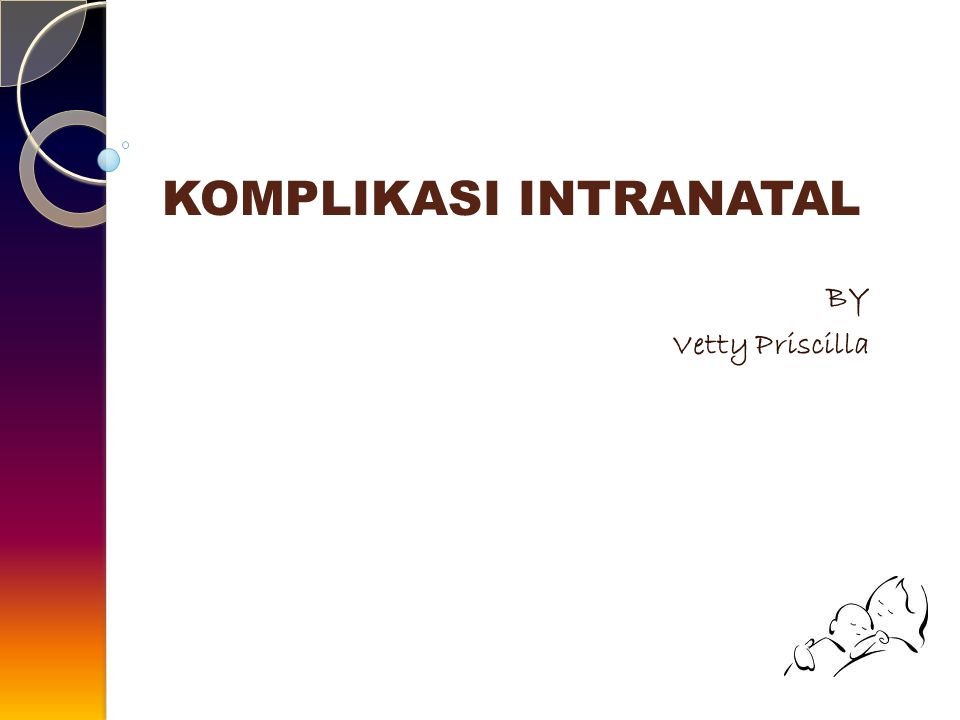 KOMPLIKASI INTRANATAL BY Vetty Priscilla