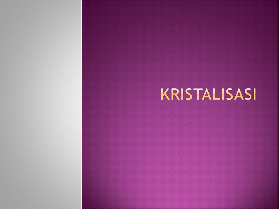  Kristalisasi merupakan peristiwa yang menunjukkan beberapa fenomena yg berbeda berkaitan dengan pembentukan struktur kristal.